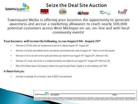 Seize the Deal Site Auction Townsquare Media is offering your business the opportunity to generate awareness and accrue a marketing allowance to reach.
