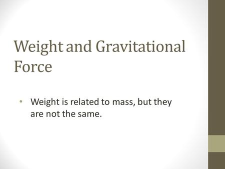 Weight and Gravitational Force
