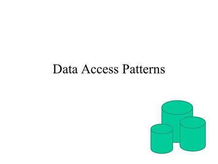 Data Access Patterns. Motivation Most software systems require persistent data (i.e. data that persists between program executions). In general, distributing.
