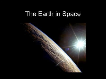 The Earth in Space. The Solar System Inner Planets.