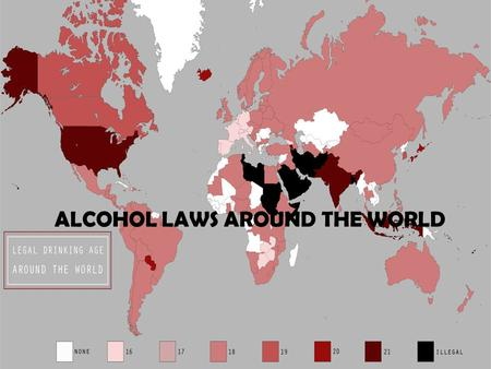 ALCOHOL LAWS AROUND THE WORLD. Thailand's take…  ALCOHOLIC BEVERAGE CONTROL ACT 2008  Legal drinking age- ↑ 20 from 18  Prohibited- religious, educational.