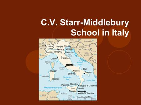 C.V. Starr-Middlebury School in Italy Ferrara. Today's Agenda Site Information: Florence/Ferrara/Rome Academic Program Housing Information Costs/Money.