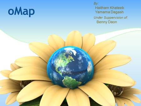 OMap By: Haitham Khateeb Yamama Dagash Under Suppervision of: Benny Daon.