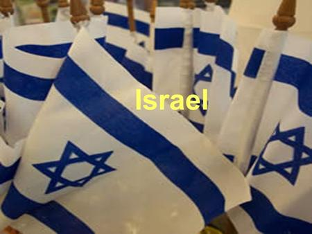 Israel.  Israel is a little smaller than the state of New Jersey  290 miles in length and 85 miles in width  Located in the Middle East  Mediterranean.