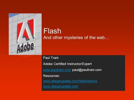 Paul Trani Adobe Certified Instructor/Expert  Resources: