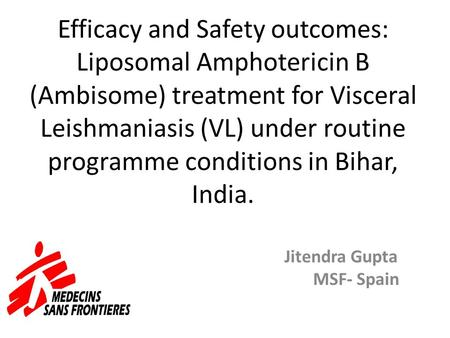 Efficacy and Safety outcomes: Liposomal Amphotericin B (Ambisome) treatment for Visceral Leishmaniasis (VL) under routine programme conditions in Bihar,