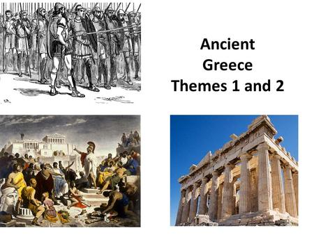 Ancient Greece Themes 1 and 2. A new type of society emerged in Greece in the 800s BC. The society was centered on the polis, or city-state. Each polis.