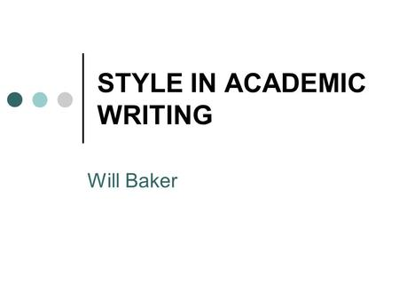 STYLE IN ACADEMIC WRITING
