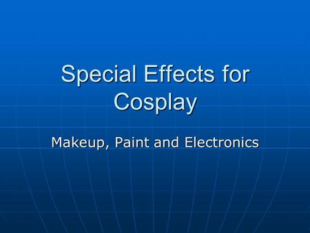 Special Effects for Cosplay