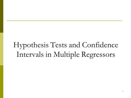 Hypothesis Tests and Confidence Intervals in Multiple Regressors