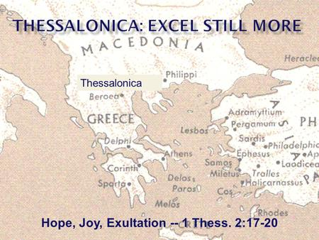 Hope, Joy, Exultation -- 1 Thess. 2:17-20 Thessalonica.