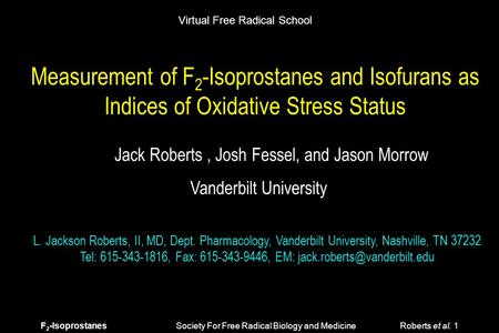 F 2 -Isoprostanes Society For Free Radical Biology and Medicine Roberts et al. 1 Measurement of F 2 -Isoprostanes and Isofurans as Indices of Oxidative.