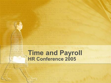 Time and Payroll HR Conference 2005. Topics Upcoming People First enhancements Time Entry Process – Current Process Military Employees – Process to ensure.