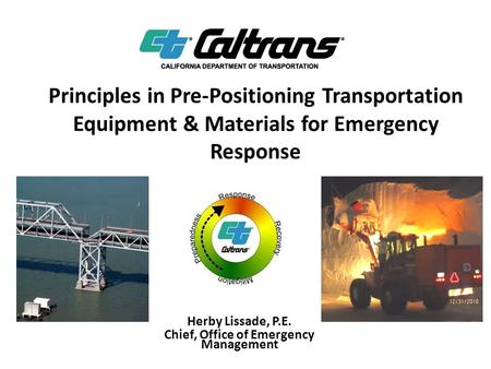 Principles in Pre-Positioning Transportation Equipment & Materials for Emergency Response Herby Lissade, P.E. Chief, Office of Emergency Management.