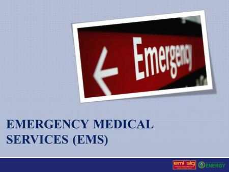 EMERGENCY MEDICAL SERVICES (EMS). Emergency Medical Services (EMS) Responsibilities Include Providing emergency medical aid, triage, and decontamination.