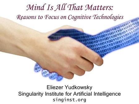 Mind Is All That Matters: Reasons to Focus on Cognitive Technologies