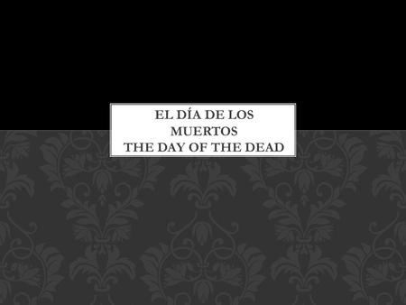 https://spanishdialects-11b.wikispaces.com/Day+of+the+Dead.