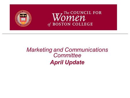 Marketing and Communications Committee April Update.