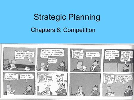 Strategic Planning Chapters 8: Competition. The Marketing Plan Marketing Strategy Product Promotion Distribution Price Marketing Mix Business Mission.