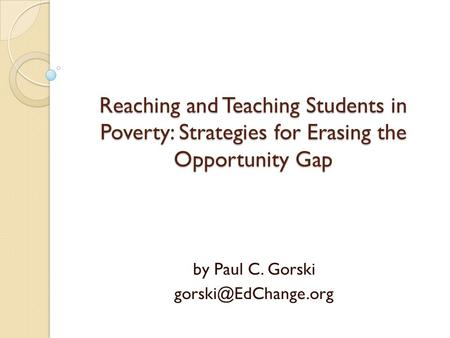 Reaching and Teaching Students in Poverty: Strategies for Erasing the Opportunity Gap by Paul C. Gorski