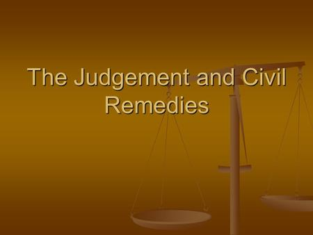 The Judgement and Civil Remedies. After the trial the Judge delivers a judgement. After the trial the Judge delivers a judgement. In Small Claims Court,