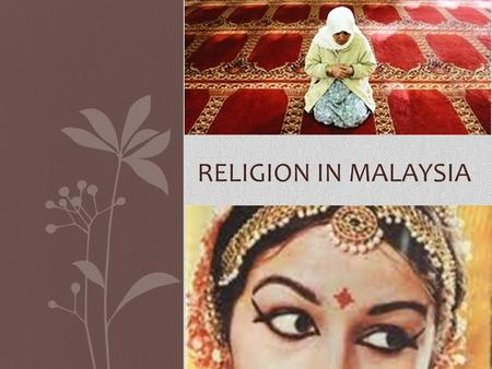 RELIGION IN MALAYSIA. Do you know what these religious symbols are?