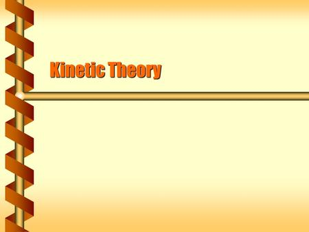 Kinetic Theory. Microscopic Analysis  The behavior of a gas should be described by the molecules. 1) The gas consists of a large number of identical.
