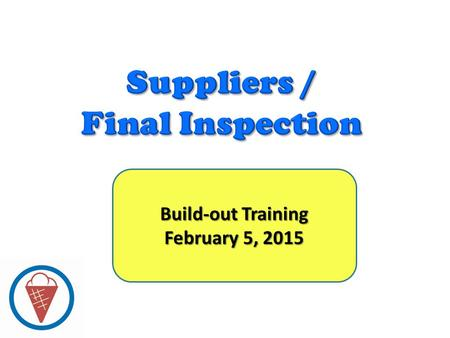 Build-out Training June 12, 2014 Build-out Training February 5, 2015.