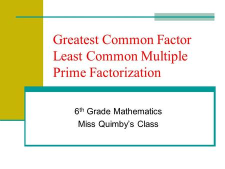 Greatest Common Factor Least Common Multiple Prime Factorization