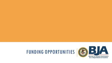 "FUNDING OPPORTUNITIES. BACKGROUND New category of funding in the FY13 Harold Rogers Prescription Drug Monitoring Program Official title is ""Category 3:"