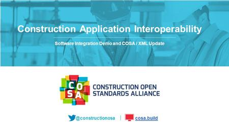 Software Integration Demo and COSA / XML Update Construction Application Interoperability