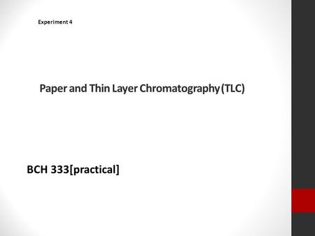 Paper and Thin Layer Chromatography (TLC) Experiment 4 BCH 333[practical]