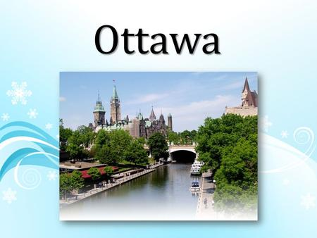 Ottawa. The flag of Canada is a red maple leaf on the central white field, which is framed at the sides with vertical red stripes.