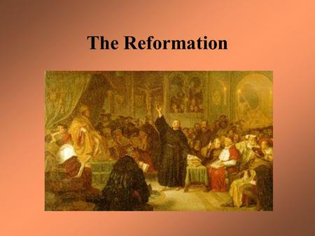 The Reformation. I. Intellectual changes in Europe, 1500 -