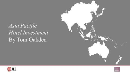 Source: JLL Asia Pacific Hotel Investment By Tom Oakden.