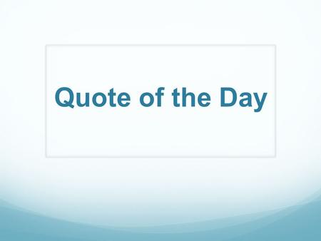 "Quote of the Day. Extraordinary Quotes ""Life is fair, because it's unfair to everyone."" -Unknown."