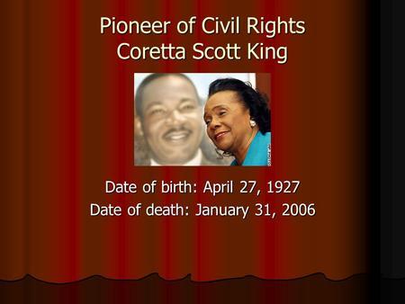 Coretta scott king date of birth in Sydney