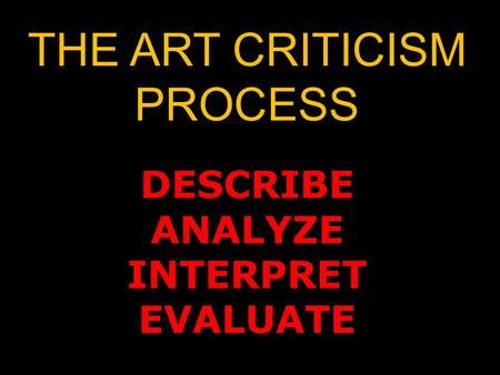 THE ART CRITICISM PROCESS