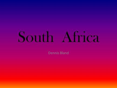 South Africa Dennis Bland. Location South Africa Location: Southern most tip of Africa, bordering Botswana 1,840 km, Lesotho 909 km, Mozambique 491 km,