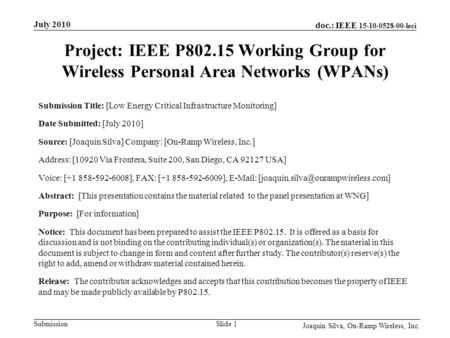 Doc.: IEEE 15-10-0528-00-leci Submission Project: IEEE P802.15 Working Group for Wireless Personal Area Networks (WPANs) Submission Title: [Low Energy.