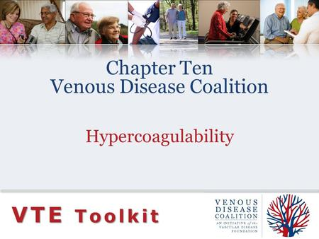 Chapter Ten Venous Disease Coalition Hypercoagulability VTE Toolkit.