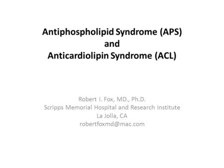Antiphospholipid Syndrome (APS) and Anticardiolipin Syndrome (ACL)