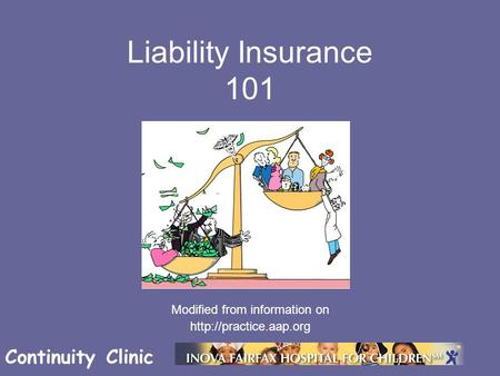 Continuity Clinic Liability Insurance 101 Modified from information on