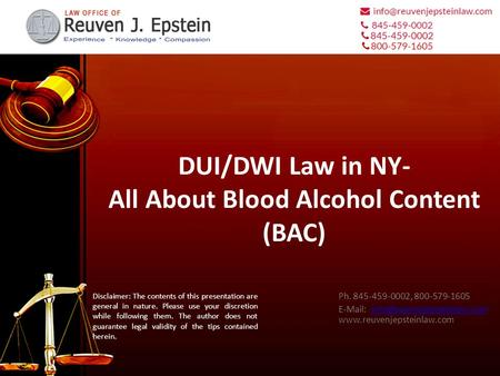 DUI/DWI Law in NY- All About Blood Alcohol Content (BAC) Ph. 845-459-0002, 800-579-1605