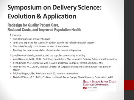 Symposium on Delivery Science: Evolution & Application A focus on: The boundaries of Delivery Science Tools and expertise for success in patient care in.