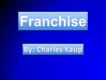 How franchises work A large company grants the right to a individual or or company to market, and sell their product in that area, and they in turn pay.