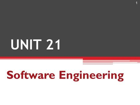 UNIT 21 Software Engineering.