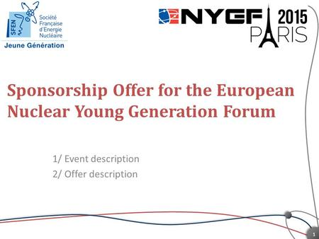 Sponsorship Offer for the European Nuclear Young Generation Forum 1/ Event description 2/ Offer description 1.