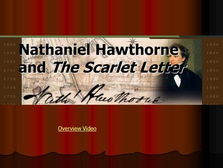 Nathaniel Hawthorne and The Scarlet Letter Overview Video.