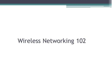 Wireless Networking 102. Troubleshooting WLAN Start > Connect To > Show all Connections.
